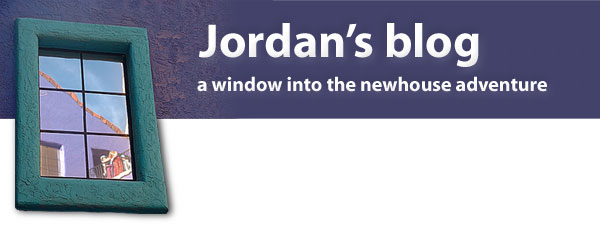 Jordan's Blog, a window into the newhouse adventure